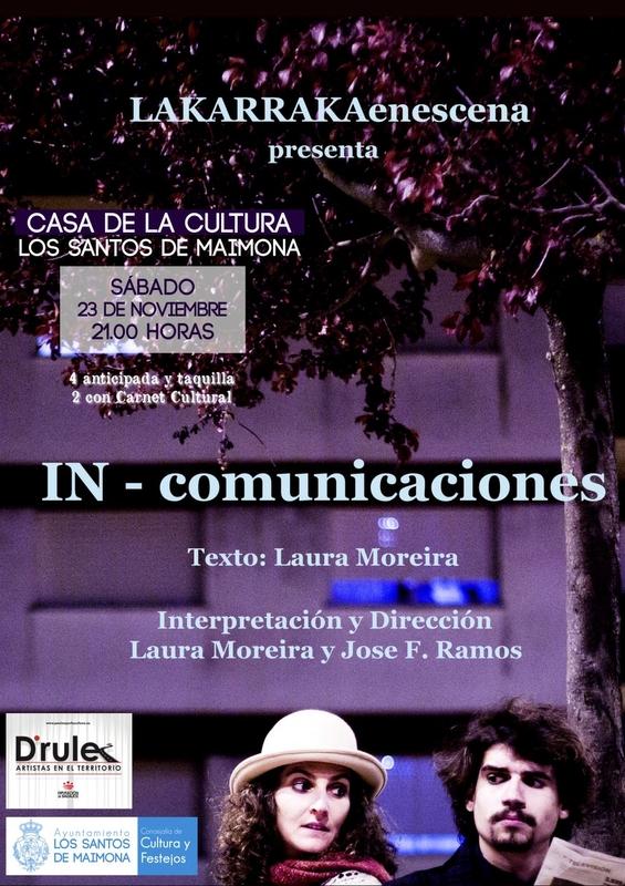 La Karraka llevará a escena su obra In-Comunicaciones en la Casa de la Cultura de Los Santos de Maimona
