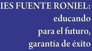 El IES Fuente Roniel de Fuente del Maestre publica el vídeo promocional `Educando para el futuro, garantía de éxito´