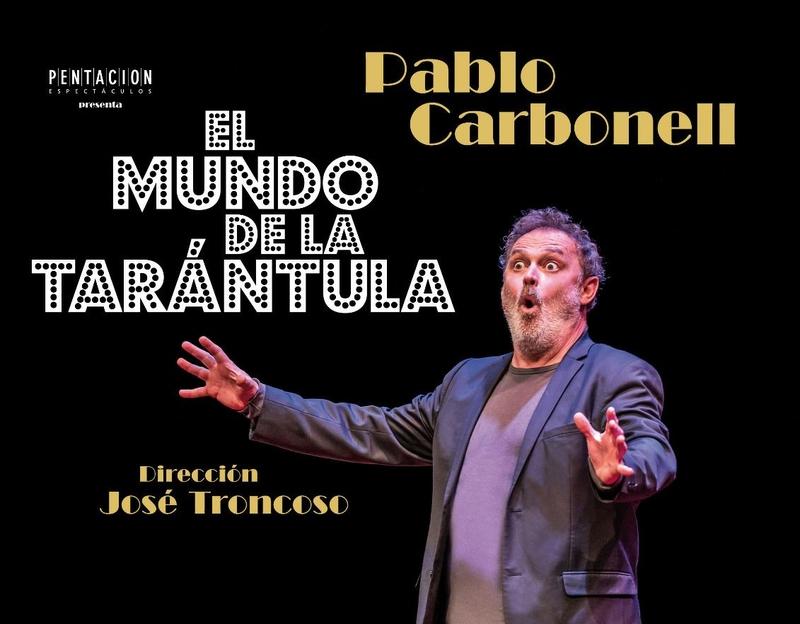 Pablo Carbonell trae su obra autobiográfica ''El mundo de la tarántula'' a las tablas del Monumental