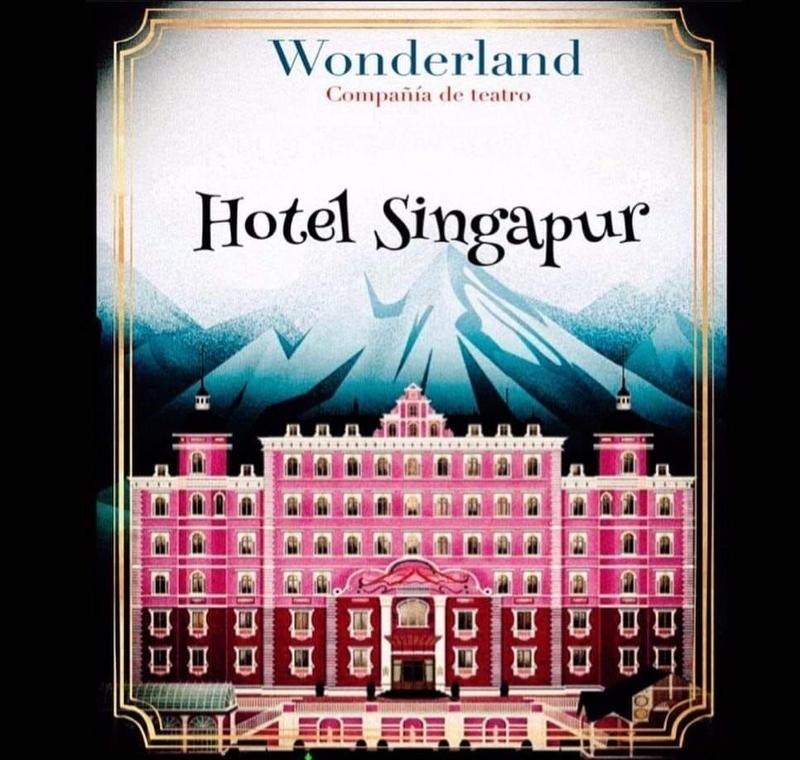 Este sábado y domingo ''Hotel Singapur'', de la compañia de teatro ''Wonderland''