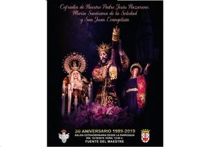 La Cofradía de Ntro. Padre Jesús Nazareno, María Stma. de la Soledad y San Juan Evangelista de Fuente del Maestre celebra el 30 aniversario